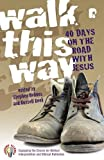 img - for Walk This Way: 40 Days on the Road with Jesus book / textbook / text book