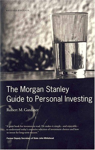 the-morgan-stanley-guide-to-personal-investing-revised-edition-by-robert-gardiner-2003-01-24