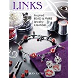 Links: Inspired Bead and Wire Jewelry Creations (Paperback) By Jean Yates