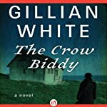 The Crow Biddy: A Novel | Gillian White