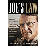 Joe's Law: America's Toughest Sheriff Takes on Illegal Immigration, Drugs and Everything Else That Threatens America ~ Joe Arpaio