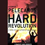 Hard Revolution (       ABRIDGED) by George Pelecanos Narrated by Lance Reddick
