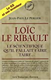 Loc Le Ribault : Le scientifique qu'il fallait faire taire...