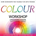 Colour Workshop  by Cassandra Eason Narrated by Cassandra Eason