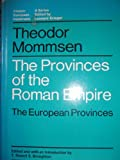 The Provinces of the Roman Empire: The European Provinces (Classic European Historians) (0226533948) by Theodor Mommsen