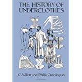 The History of Underclothes (Dover Fashion and Costumes) ~ C. Willett Cunnington