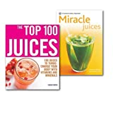Sarah Owen Juices for a Healthy Life Collection 2 Books Set, more than 100 Juices, (New Pyramid Miracle Juices: Over 50 Juices for a Healthy Life & The Top 100 Juices: 100 Juices to Turbo-charge Your Body with Vitamins and Minerals)