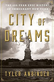 Book Cover: City of Dreams: The 400-Year Epic History of Immigrant New York