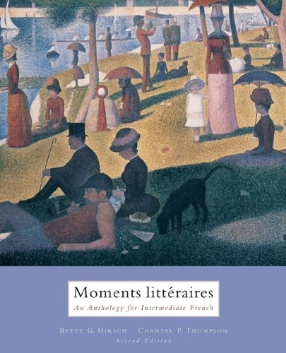 Moments Litteraires: An Anthology for Intermediate French...