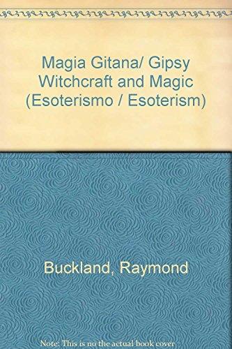 Magia Gitana/ Gipsy Witchcraft and Magic (Esoterismo / Esoterism)  [Buckland, Raymond] (Tapa Blanda)