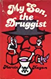 My son, the druggist (0385110421) by Kaye, Marvin