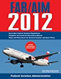 img - for Federal Aviation Regulations / Aeronautical Information Manual 2012 (FAR/AIM) book / textbook / text book