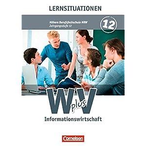 Wirtschaft für Fachoberschulen und Höhere Berufsfachschulen - Informationswirtschaft - Höhere Berufsfachschule Nordrhein-Westfalen: Band 2 - Arbeit