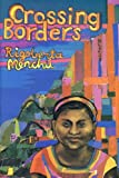 Crossing Borders (1859842011) by Menchu, Rigoberta