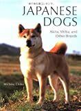 Michiko Chiba Japanese Dogs: Shiba, Akita and Other Breeds