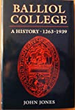 Balliol College: A History 1263-1939 (0199201625) by Jones, John