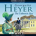 The Unknown Ajax (       UNABRIDGED) by Georgette Heyer Narrated by Daniel Philpott
