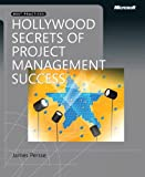 img - for Hollywood Secrets of Project Management Success (Developer Best Practices) book / textbook / text book