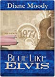 Blue Like Elvis (The Moody Blue Trilogy Book 2)