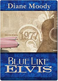 (FREE on 1/8) Blue Like Elvis by Diane Moody - http://eBooksHabit.com