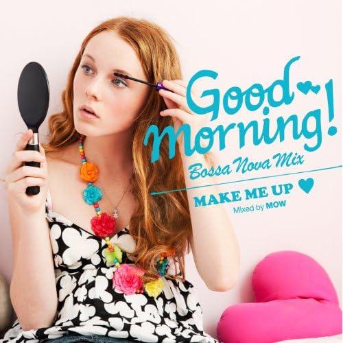 Good Morning Bossanova Mix Make Me