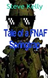 Books for Kids:Tale of a Fnaf Springtrap-A Fan Fiction of Five Nights at Freddy's (Fan Fiction Five Nights at Freddy;s Book 6)
