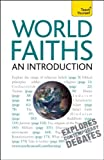 World Faiths -- An Introduction: A Teach Yourself Guide (Teach Yourself: Reference)