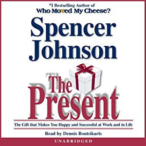 The Present: Enjoying Your Work and Life in Changing Times | [Spencer Johnson]