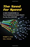 img - for The Need for Speed: A New Framework for Telecommunications Policy for the 21st Century book / textbook / text book