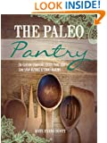 The Paleo Pantry : 26 Classic Comfort Foods That You Can Stop Buying And Start Making (Primal Gluten Free Cookbook)