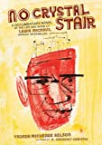 No Crystal Stair: A Documentary Novel of the Life and Work of Lewis Michaux, Harlem Bookseller (Fiction - Young Adult)