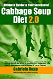 Cabbage Soup Diet 2.0: The Ultimate Guide - Black/White Gabriela Rupp
