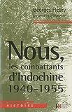 echange, troc Georges Fleury, Gérard Brett - Nous, les combattants d'Indochine (1940-1955)