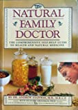 The Natural Family Doctor: The Comprehensive Self-Help Guide to Health and Natural Medicine