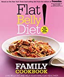 Flat Belly Diet! Family Cookbook: Lose Belly Fat and Help Your Family Eat Healthier