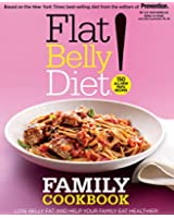Flat Belly Diet! Family Cookbook:�Lose Belly Fat and Help Your Family Eat Healthier