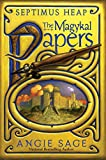 Septimus Heap: The Magykal Papers (0061704164) by Sage, Angie
