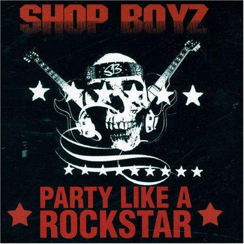Shop boyz party like a rockstar