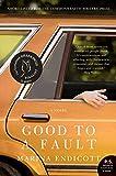 Good to a Fault: A Novel (P.S.)