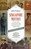 img - for Singapore Mutiny: A Colonial Couple's Stirring Account of Combat and Survival in the 1915 Singapore Mutiny book / textbook / text book