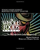img - for Whole Foods Market Business Strategy Analysis book / textbook / text book