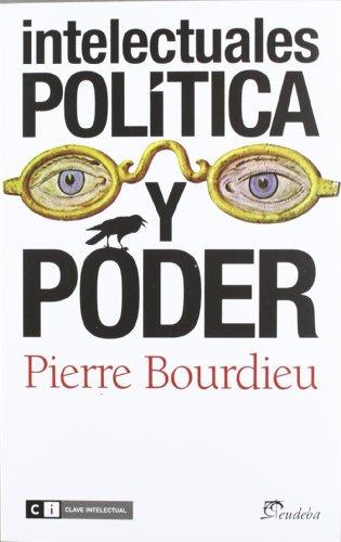 Intelectuales, política y poder (Eudeba (clave Intelectual))