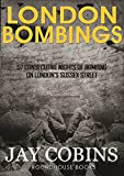 img - for London Bombings (World War 2 Historical Fiction): 57 Consecutive Nights of Fire on London's Sussex Street (World War 2 Journals) book / textbook / text book