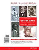 img - for Out of Many: A History of the American People, Volume 1, Books a la Carte Edition (8th Edition) book / textbook / text book