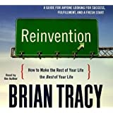 Reinvention: How to Make the Rest of Your Life the Best of Your Life (Your Coach in a Box)