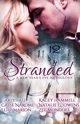 Carly Fall - Stranded: A New Year's Eve Anthology (English Edition)