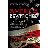 America Bewitched: Witchcraft After Salem