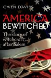 America Bewitched: Witchcraft After