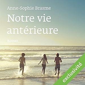 Notre vie antérieure | Livre audio