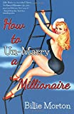 Billie Morton How to Un-Marry a Millionaire